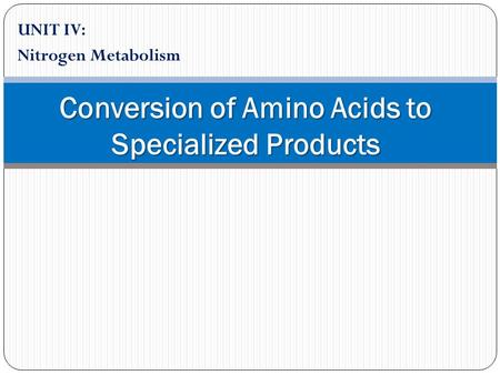 Conversion of Amino Acids to Specialized Products