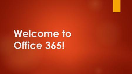 Welcome to Office 365!.