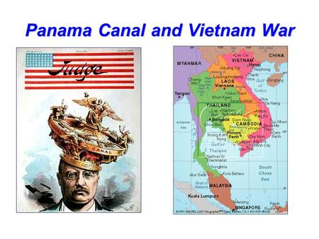 Panama Canal and Vietnam War. The Need for a Panama Canal After the Spanish American War, the new president Teddy Roosevelt realized the need of a short.