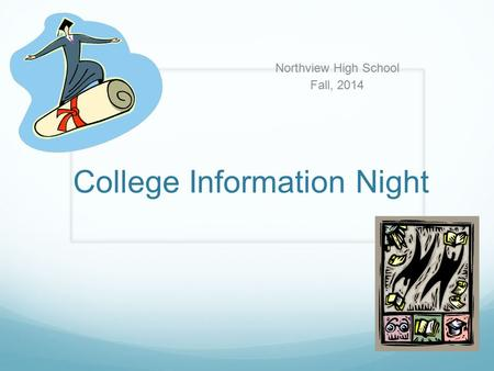 College Information Night Northview High School Fall, 2014.