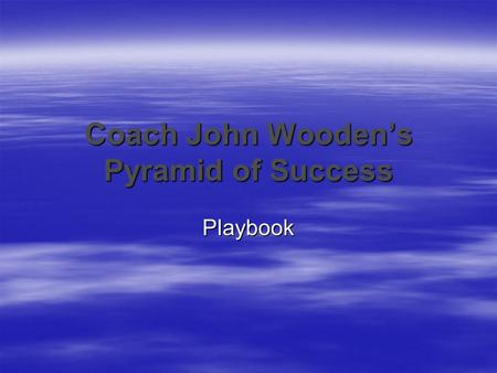 Coach John Wooden's Pyramid of Success Playbook.