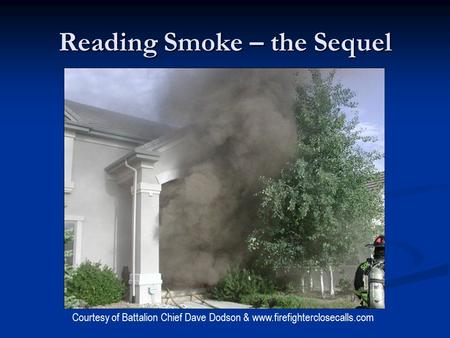 Reading Smoke – the Sequel