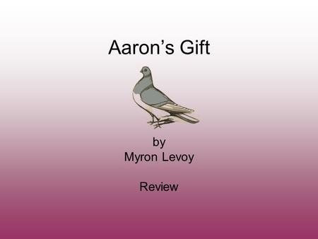 Aaron's Gift by Myron Levoy Review.