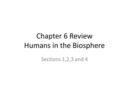 Chapter 6 Review Humans in the Biosphere