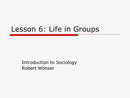 Introduction to Sociology Robert Wonser