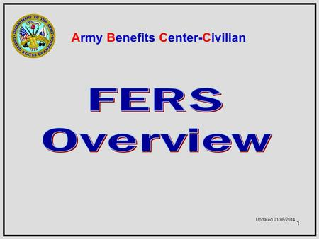 1 Army Benefits Center-Civilian Updated 01/08/2014.