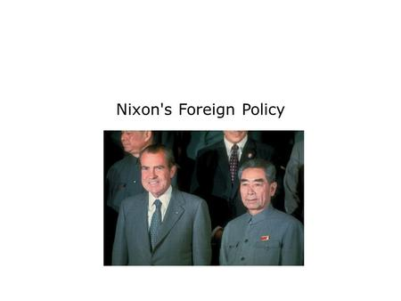 Nixon's Foreign Policy. Terms and People Henry Kissinger − President Nixon's leading adviser on national security and international affairs realpolitik.