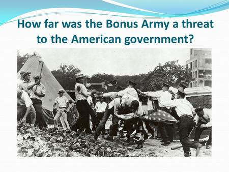 How far was the Bonus Army a threat to the American government?