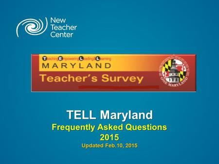 TELL Maryland Frequently Asked Questions 2015 Updated Feb.10, 2015.