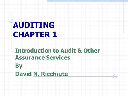 Introduction to Audit & Other Assurance Services By David N. Ricchiute