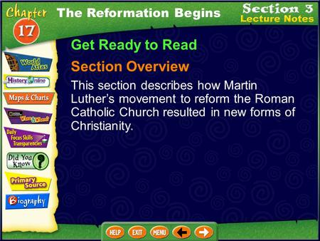 The Reformation Begins Get Ready to Read Section Overview This section describes how Martin Luther's movement to reform the Roman Catholic Church resulted.