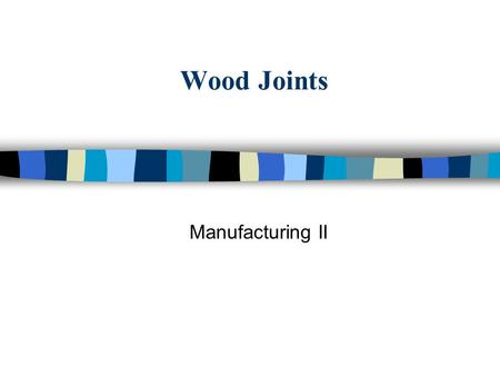 Wood Joints Manufacturing II.