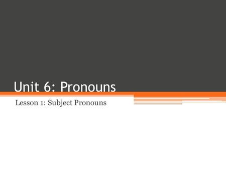 Lesson 1: Subject Pronouns