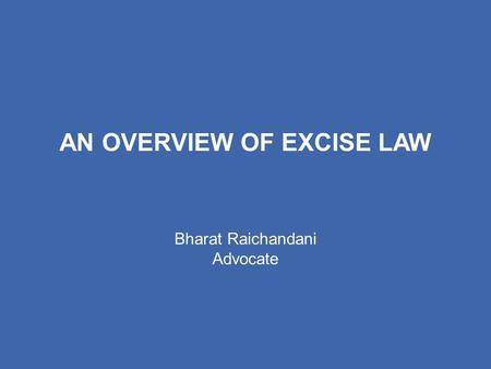 AN OVERVIEW OF EXCISE LAW