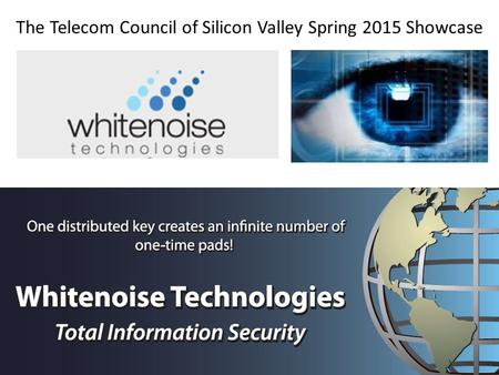 The Telecom Council of Silicon Valley Spring 2015 Showcase.