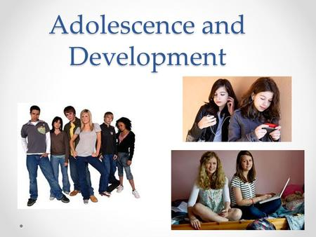 Adolescence and Development