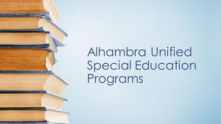 Alhambra Unified Special Education Programs
