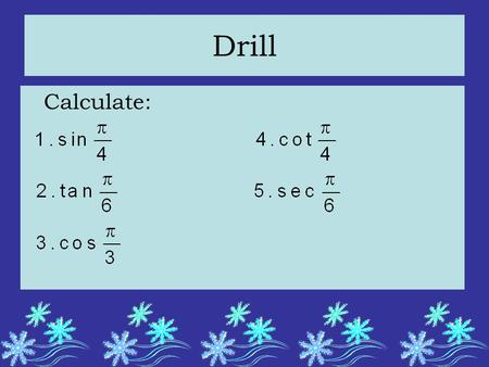 Drill Calculate:.