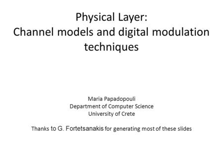 Physical Layer: Channel models and digital modulation techniques