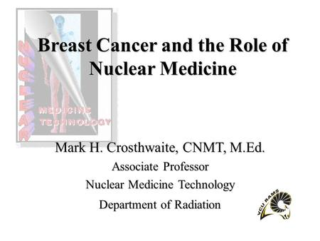 Breast Cancer and the Role of Nuclear Medicine. Breast cancer statistics for 1998 from American Cancer Society estimate more than 182,000 new cases of.