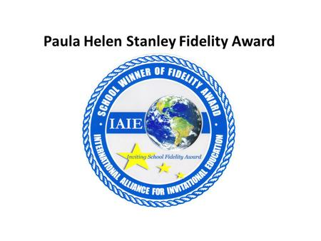 Paula Helen Stanley Fidelity Award. Overview The Fidelity Award was named for Dr. Paula Helen Stanley, late professor of Counselor Education at Radford.