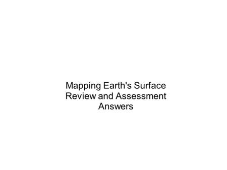 Mapping Earth's Surface Review and Assessment Answers