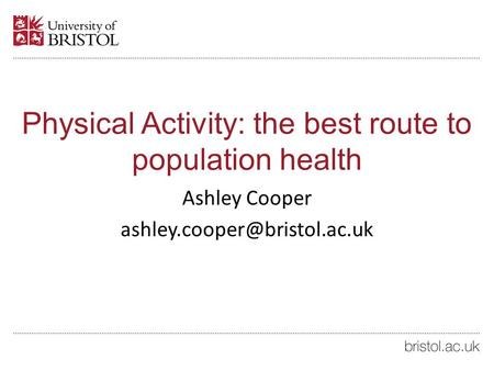 Physical Activity: the best route to population health