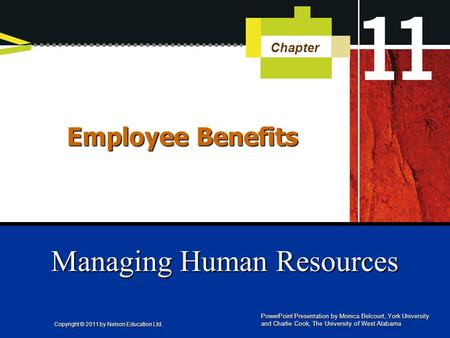 Managing Human Resources Chapter PowerPoint Presentation by Monica Belcourt, York University and Charlie Cook, The University of West Alabama Employee.