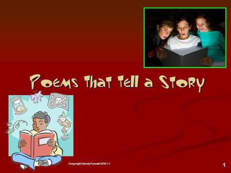 1 Poems That Tell a Story Copyright Sandy Fussell 2010-11.