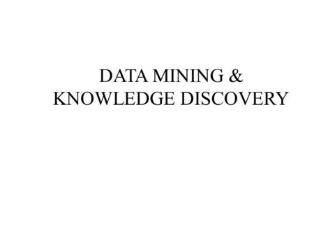 DATA MINING & KNOWLEDGE DISCOVERY. Unit 2 DATA PRE-PROCESSING Descriptive Data Summarization Data Cleaning, Integration and Transformation Data Reduction,
