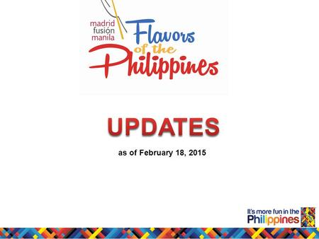 as of February 18, 2015 Tapas Festival Food tours and tastings Weekend markets, agri fairs Food festivals in restaurants and hotels Gourmet meals by.