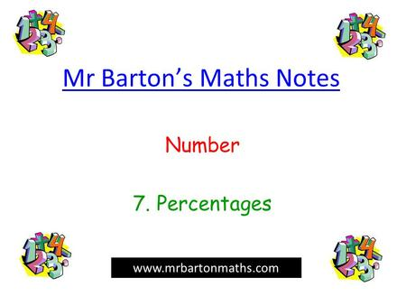Mr Barton's Maths Notes Number 7. Percentages www.mrbartonmaths.com.