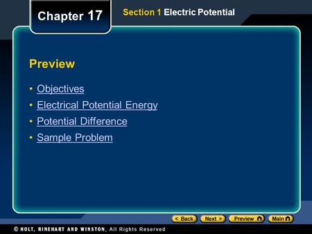 Preview Objectives Electrical Potential Energy Potential Difference Sample Problem Chapter 17 Section 1 Electric Potential.