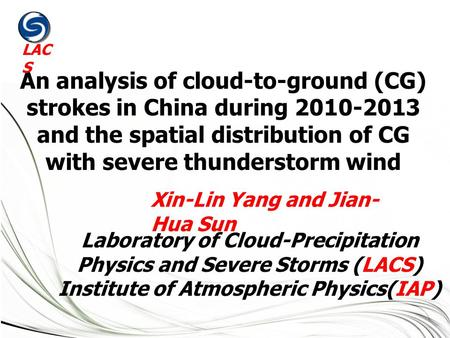 An analysis of cloud-to-ground (CG) strokes in China during 2010-2013 and the spatial distribution of CG with severe thunderstorm wind LAC S Laboratory.