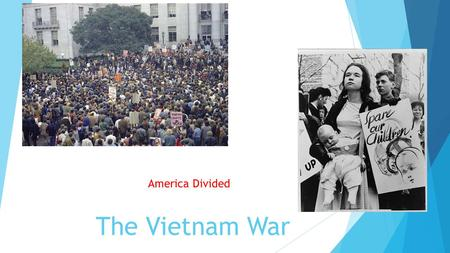America Divided The Vietnam War.