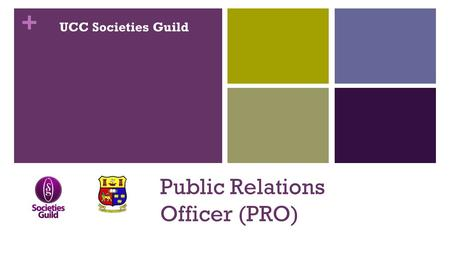 + Public Relations Officer (PRO) UCC Societies Guild.