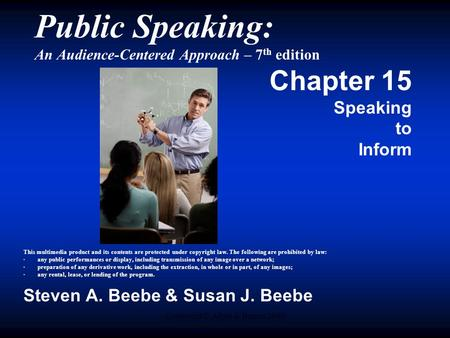 Copyright © Allyn & Bacon 2009 Public Speaking: An Audience-Centered Approach – 7 th edition Chapter 15 Speaking to Inform This multimedia product and.