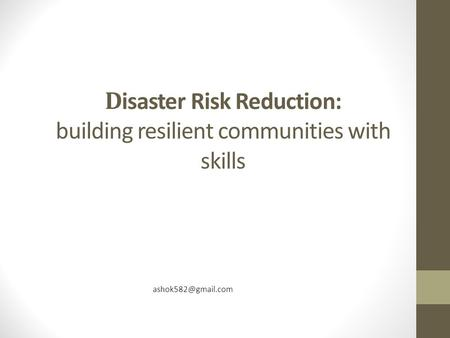D isaster Risk Reduction: building resilient communities with skills