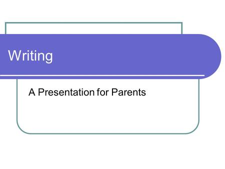 A Presentation for Parents