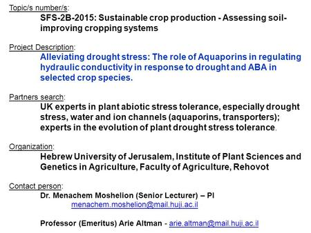 Topic/s number/s: SFS-2B-2015: Sustainable crop production - Assessing soil- improving cropping systems Project Description: Alleviating drought stress: