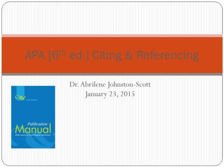 APA [6th ed.] Citing & Referencing