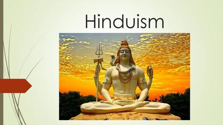 "Hinduism. Origins Began around 1,500 BC., or 3,500 years ago The word ""Hindu"" comes from the Sanskrit word for the Indus River There was no one single."