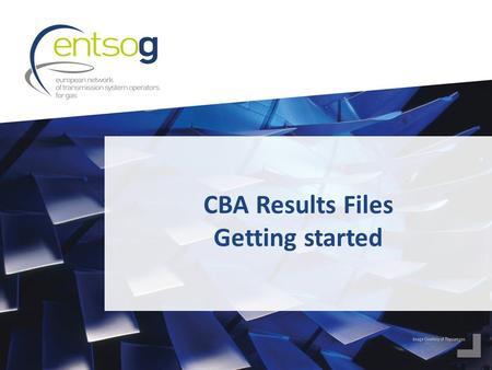 CBA Results Files Getting started. 2 We highly encourage you to >Read the CBA Methodology:  Annex F on Methodology of TYNDP 2015
