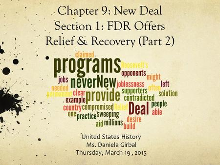 Chapter 9: New Deal Section 1: FDR Offers Relief & Recovery (Part 2)