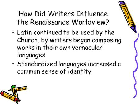 How Did Writers Influence the Renaissance Worldview?