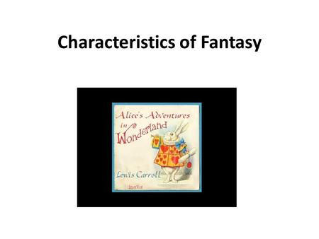 Characteristics of Fantasy. Vocabulary Key Vocabulary/ConceptDefinition adages An old, short saying that is generally accepted to have some truth to it.