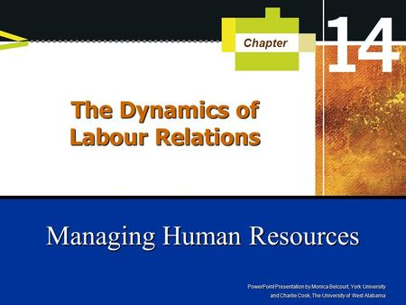 PowerPoint Presentation by Monica Belcourt, York University and Charlie Cook, The University of West Alabama Managing Human Resources Chapter The Dynamics.
