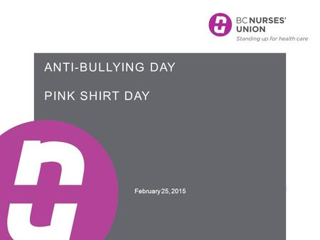 ANTI-BULLYING DAY PINK SHIRT DAY February 25, 2015.