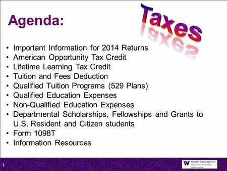 1 Important Information for 2014 Returns American Opportunity Tax Credit Lifetime Learning Tax Credit Tuition and Fees Deduction Qualified Tuition Programs.