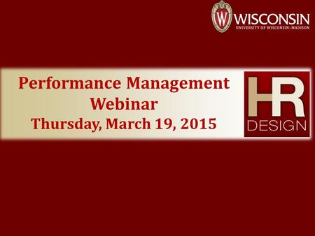 Performance Management Webinar Thursday, March 19, 2015.